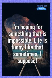 Quotes About Hoping About Impossible Things