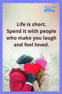 Quotes About Spending Life with Your Loved Once