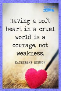 Quotes About Having a Soft Heart