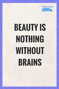 Quotes About Beauty is Nothing Without Brains