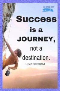 Success Is A Journey, Not A Destination