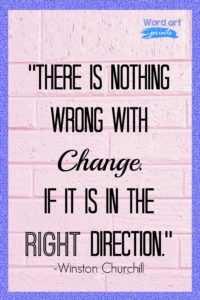 There Is Nothing Wrong With Change If It Is In The Right Direction Quote