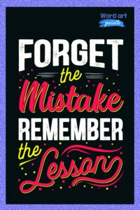 Forget The Mistake, Remember The Lesson Quote